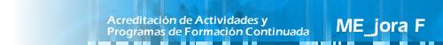 ME_jora F: Acreditaci�n de Actividades y Programas de Formaci�n Continuada
