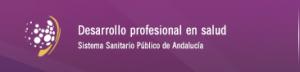 Desarrollo profesional en salud. Sistema sanitario público de Andalucía