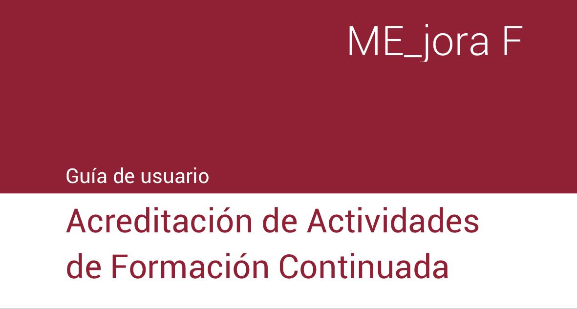 Mejora_F. Acreditación de actividades de formación continuada. Guía de usuario