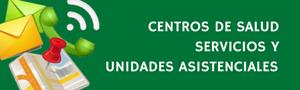 Centros de Salud, Servicios y Unidades Asistenciales