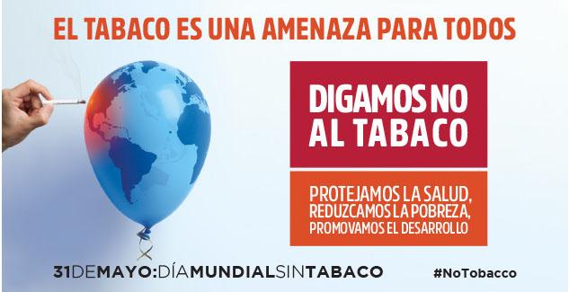 El tabaco es una amenaza para todos. Digamos NO al tabaco. Protejamos la salud, reduzcamos la pobreza, promovamos el desarrollo #NoTobacco