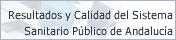 Resultados y Calidad del Sistema Sanitario P�blico de Andaluc�a