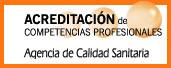 Más información sobre Acreditación de Competencias Profesionales en la p�gina web de la Agencia de Calidad Sanitaria