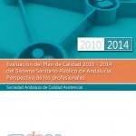 Evaluación del Plan de Calidad 2010 – 2014 del Sistema Sanitario Público de Andalucía: Perspectiva de los profesionales