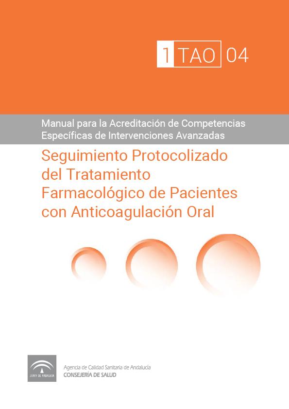 Seguimiento Protocolizado del Tratamiento Farmacológico Individualizado de Pacientes con Anticoagulación Oral (TAO)