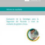 Informe de resultados. Evaluación de la Estrategia para la Seguridad del Paciente a nivel de unidades de gestión clínica