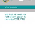 Evolución del Sistema de notificación y gestión de incidentes (2011-2017)