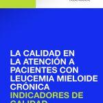 La calidad en la atención a pacientes con leucemia mieloide crónica. Indicadores de calidad y seguridad