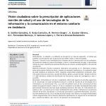Visión ciudadana sobre la prescripción de aplicaciones móviles de salud y el uso de tecnologías de la información y la comunicación en el entorno sanitario en Andalucía