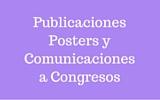 Publicaciones, Posters y Comunicaciones a Congresos